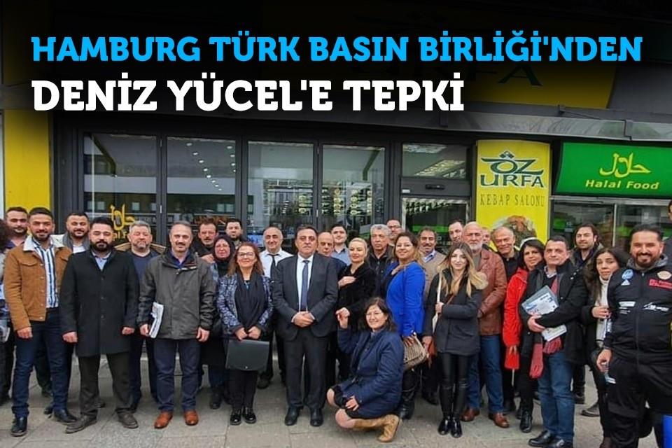 Hamburg Türk Basın Birliği'nden Deniz Yücel`e tepki