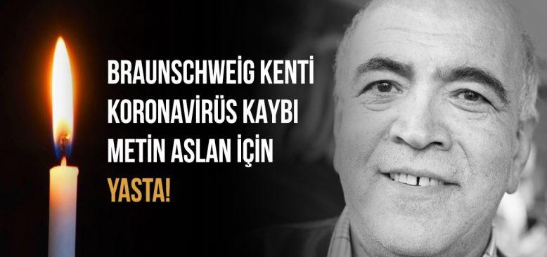 Braunschweig, Koronavirüs'e yenik düşen Metin Aslan için yasta