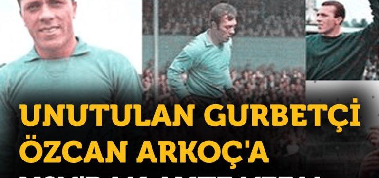 Futbol Tarihinde İz Bırakan Bir Gurbetçi Özcan Arkoç!