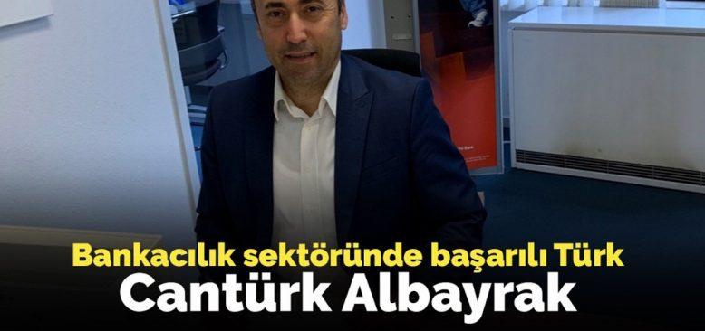 Banka sektöründe başarılı bir Türk Cantürk Albayrak
