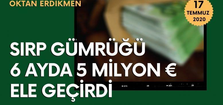 Sırp Gümrüğü, 5 milyon € ele geçirdi