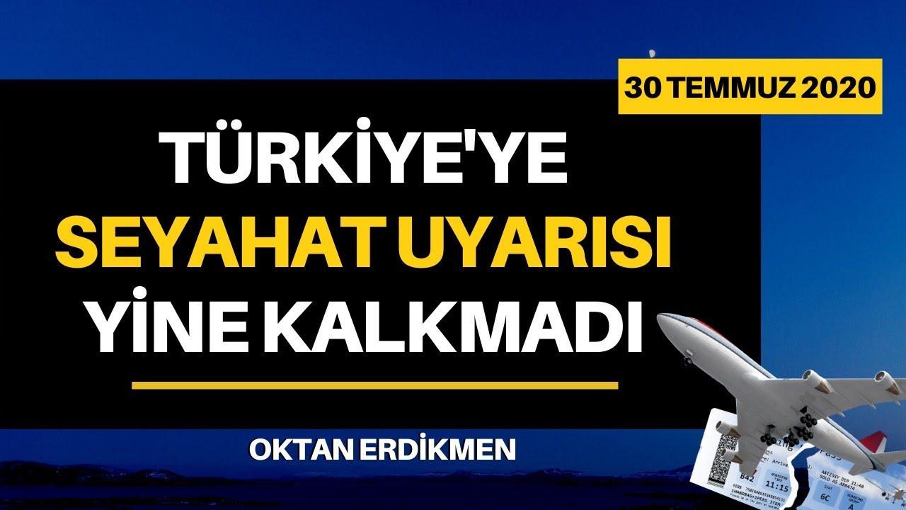 Türkiye'ye seyahat uyarısı yine kalkmadı