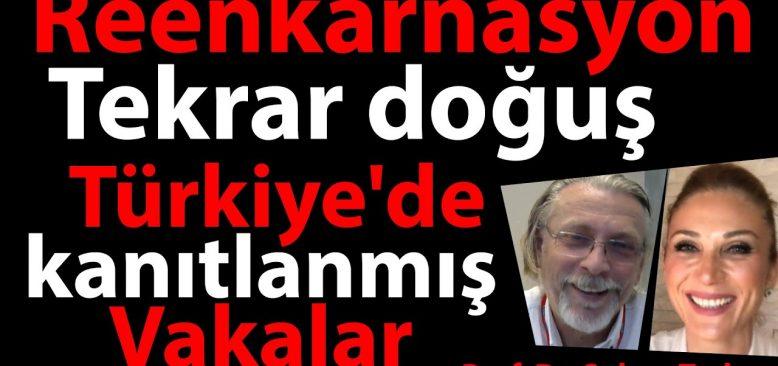 Reenkarnasyon Tekrar Doğuş ve Türkiye'de kanıtlanmış vakalar