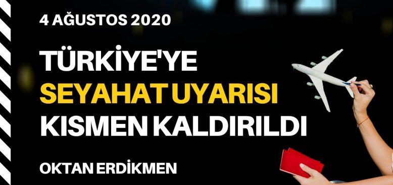 Türkiye'ye seyahat uyarısı kısmen kaldırıldı