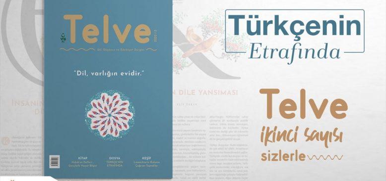 """Telve dergisi, okurlarını """"Türkçenin etrafında"""" topluyor"""