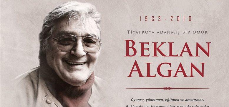 Tiyatroya adanmış bir ömür: Beklan Algan