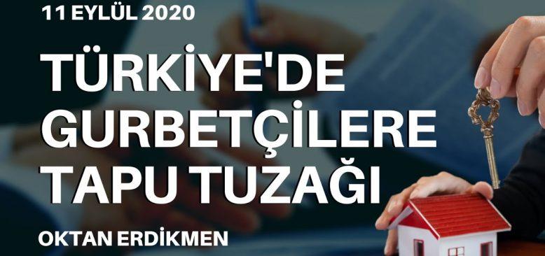 Gurbetçilere Türkiye'de tapu tuzağı