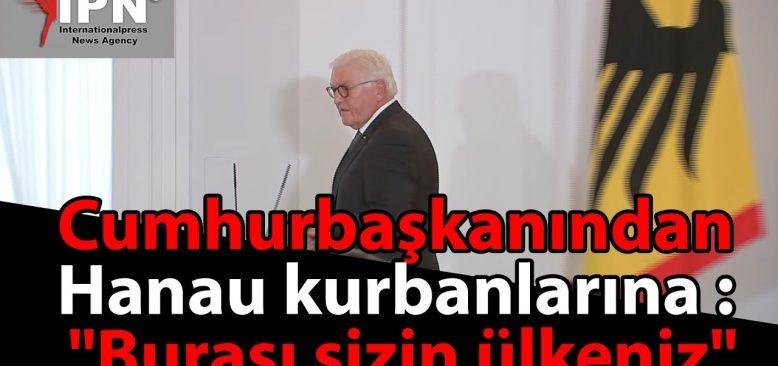 Alman Cumhurbaşkanı: Burası sizin ülkeniz. Acınızı yok edemeyiz, ama sizin yanınızdayız