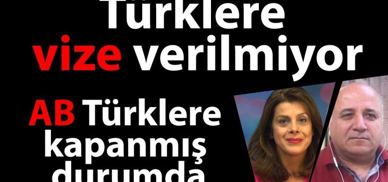 Türklere vize verilmiyor, AB Türklere kapanmış durumda