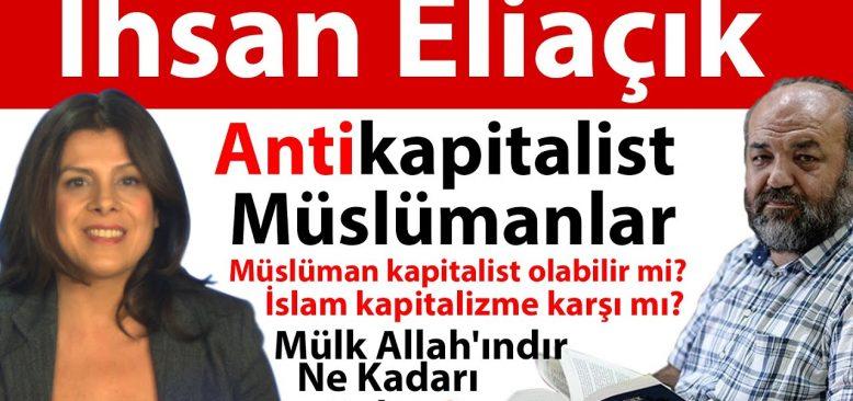 İhsan Eliaçık: Müslüman kapitalist olamaz