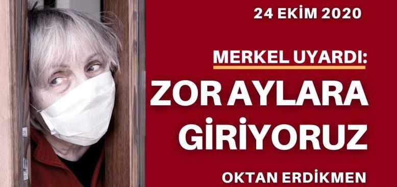 Merkel uyardı: Zor aylara giriyoruz