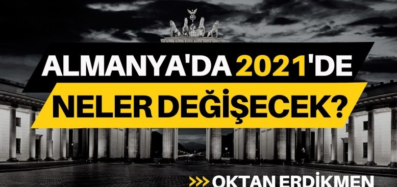Almanya'da 2021'de neler değişecek?