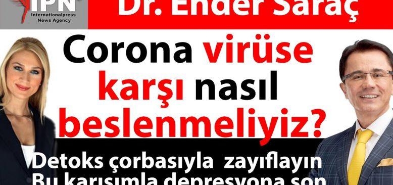 Corona virüse karşı nasıl beslenmeliyiz?