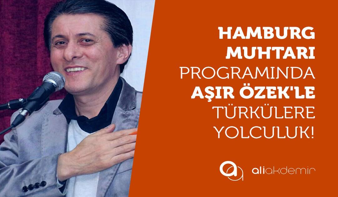 Hamburg Muhtarı 40 Programında Aşır Özek'i konuk etti