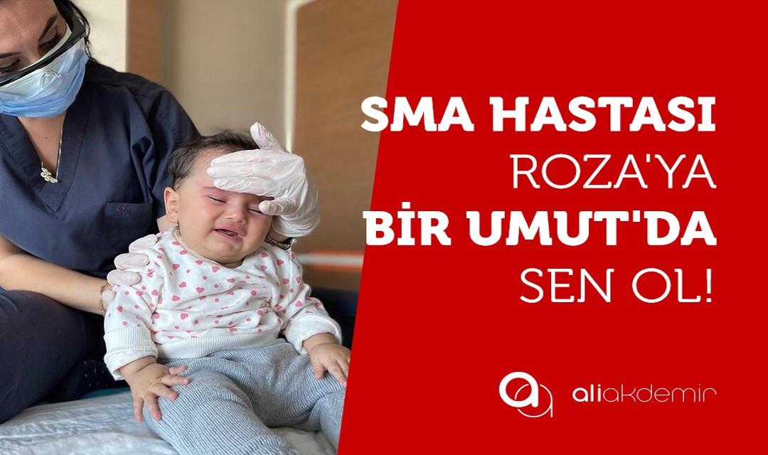 SMA hastası Roza` ya bir umutta sen ol!