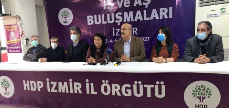 HDP'den İzmir'de İş Ve Aş Buluşmaları