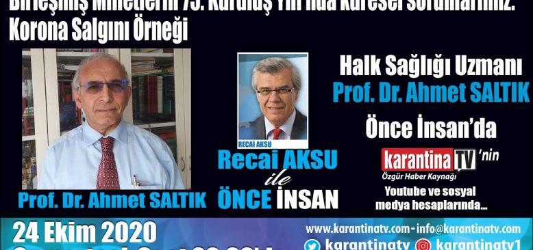 Halk Sağlığı Uzmanı Prof. Dr. Ahmet Saltık, Recai Aksu ile Önce İnsan'da