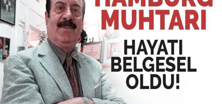 Hamburg Muhtarı Behçet Algan'ın Hayatı Belgesel Oldu