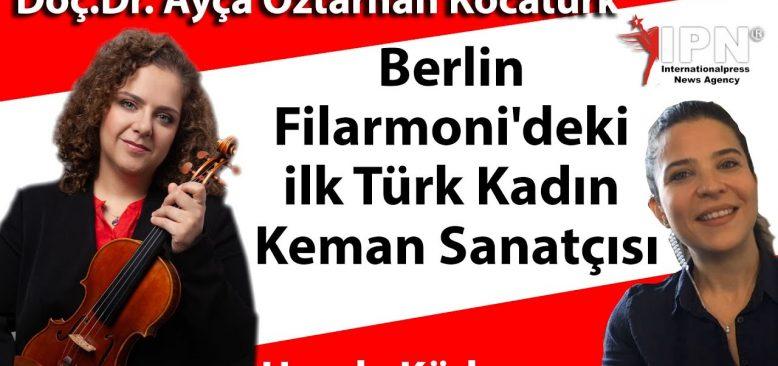 Berlin Filarmoni'deki ilk Türk Kadın Keman Sanatçısı
