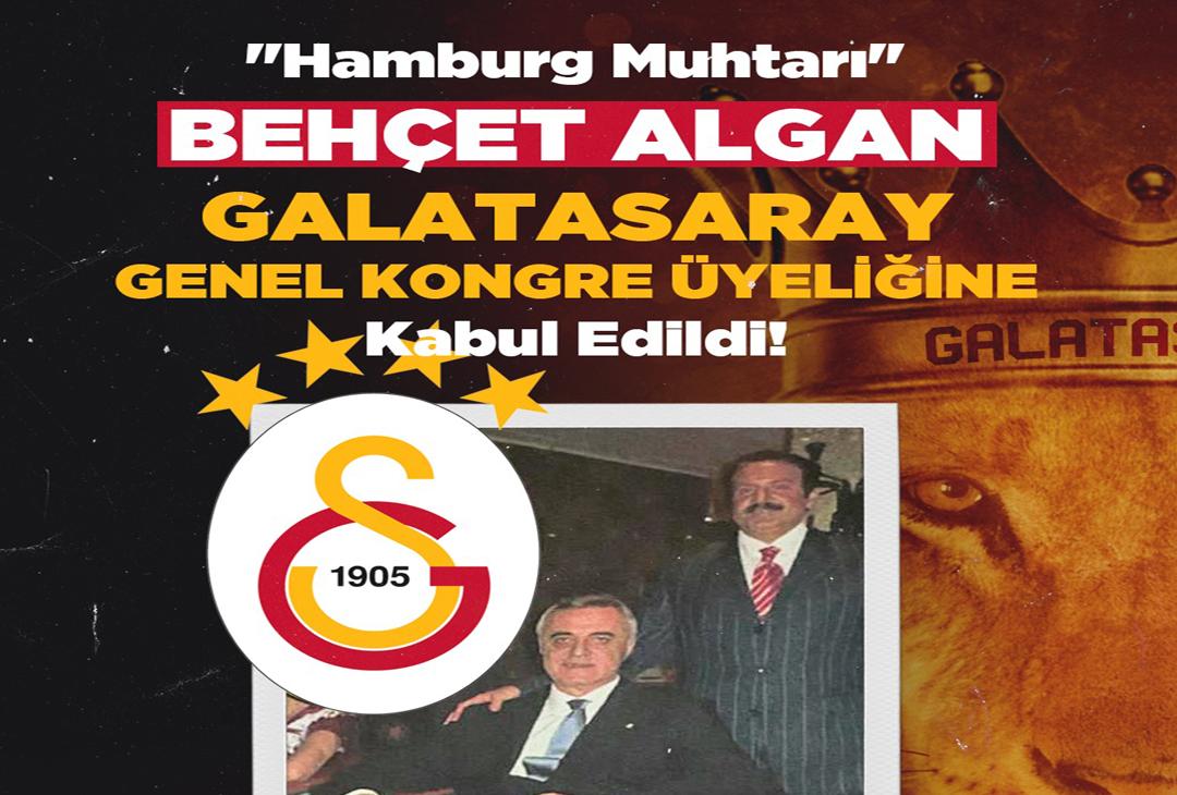 Behçet Algan Galatasaray Genel Kongre Üyeliğine Kabul Edildi