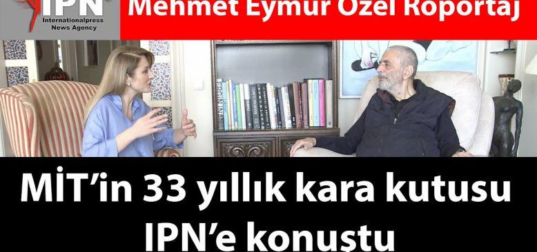 MİT'in 33 yıllık kara kutusu IPN'e konuştu