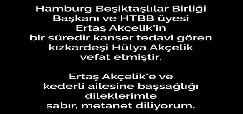 HBB Başkanı Ertaş Akçelik'in Kız kardeşi Vefat Etti