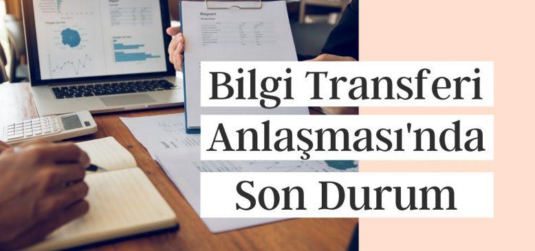 Bilgi Transferi Anlaşması'nda Son Durum