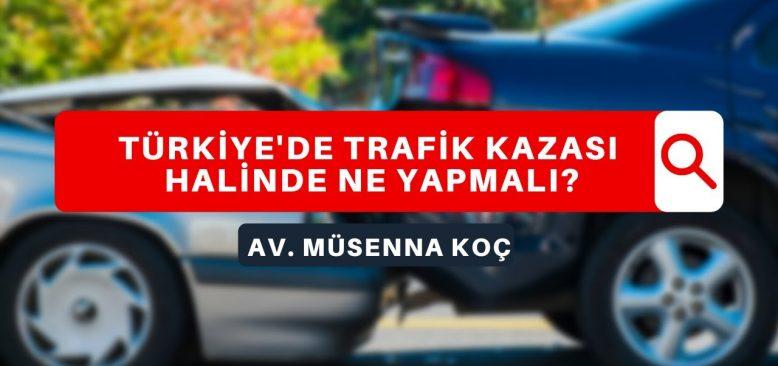Türkiye'de trafik kazası halinde ne yapmalı?