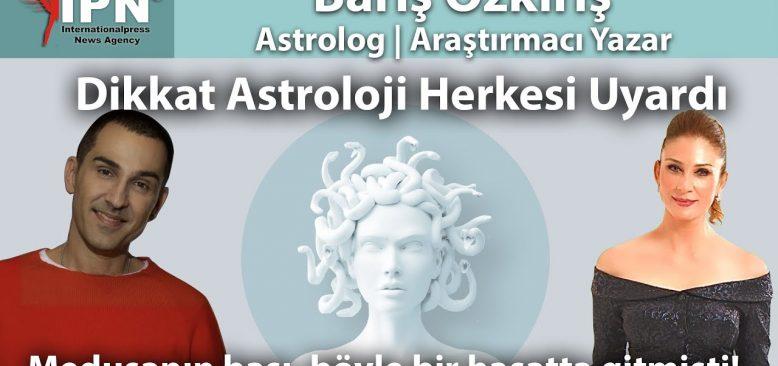Dikkat Astroloji Herkesi Uyardı