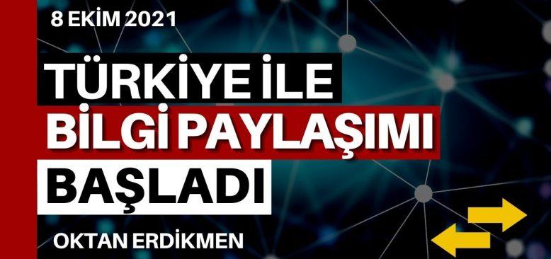 Türkiye ile bilgi paylaşımı başladı